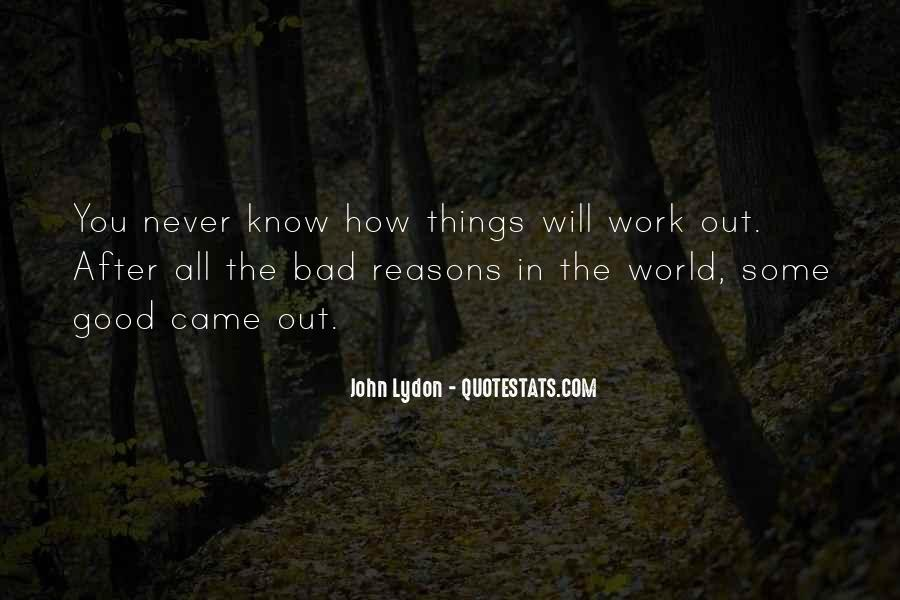 Quotes About Doing Bad Things For Good Reasons #609474