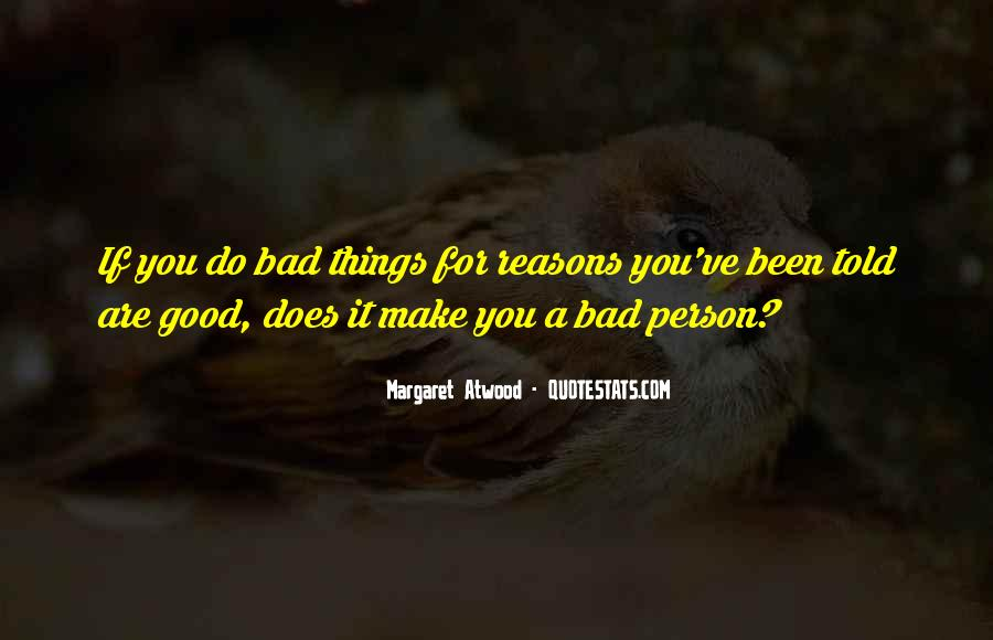 Quotes About Doing Bad Things For Good Reasons #960639