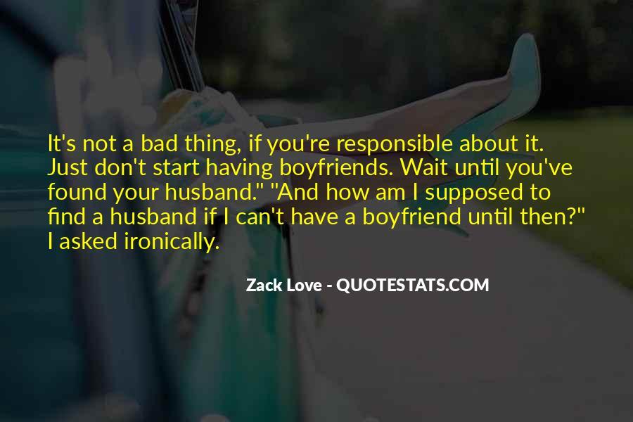 Quotes About Responsible Boyfriend #1805318