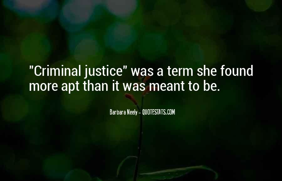 Quotes About Criminals Justice #541952