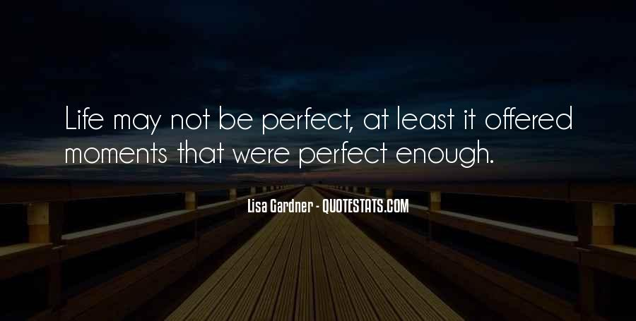 Quotes About May Not Be Perfect #1428199