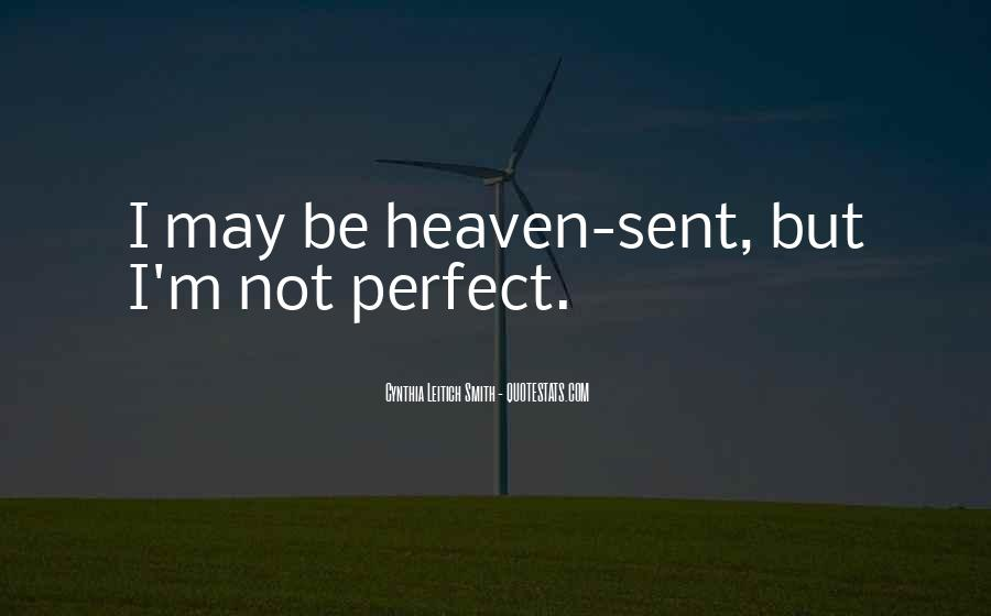 Quotes About May Not Be Perfect #1640091