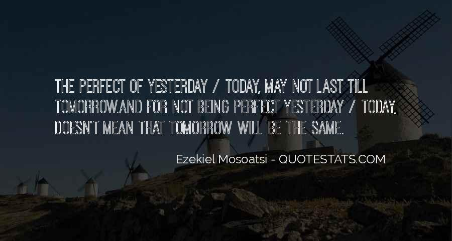 Quotes About May Not Be Perfect #222969