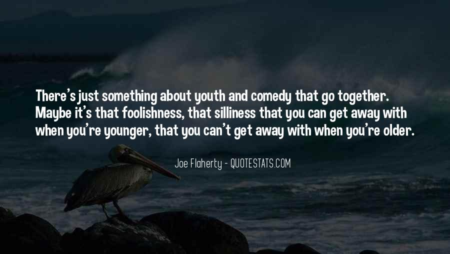 Quotes About Foolishness Of Youth #1576868