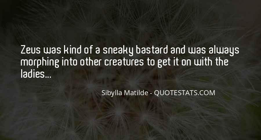 Quotes About Being Sneaky #219784