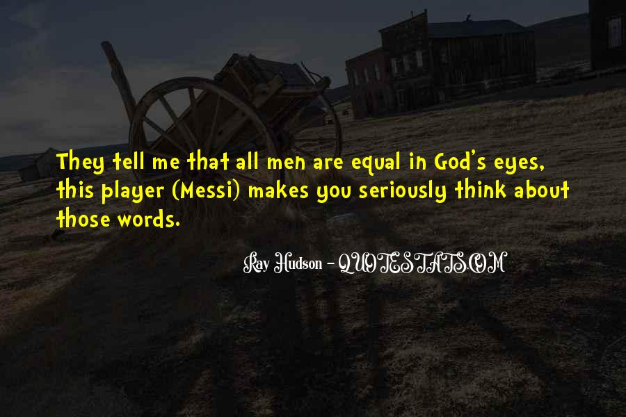 Quotes About Being Equal In God's Eyes #863320
