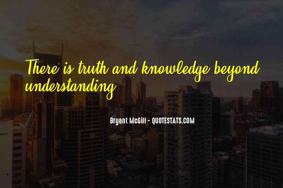 Quotes About Knowledge And Understanding #354323
