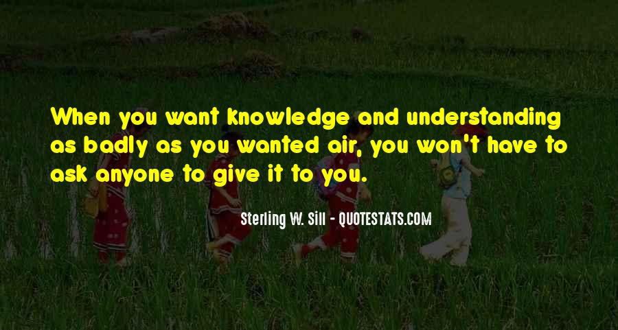 Quotes About Knowledge And Understanding #710889