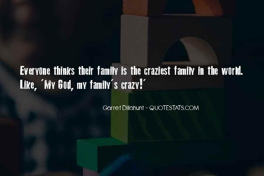 Quotes About Crazy Family #108756