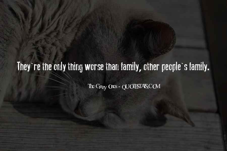 Quotes About Crazy Family #1843220