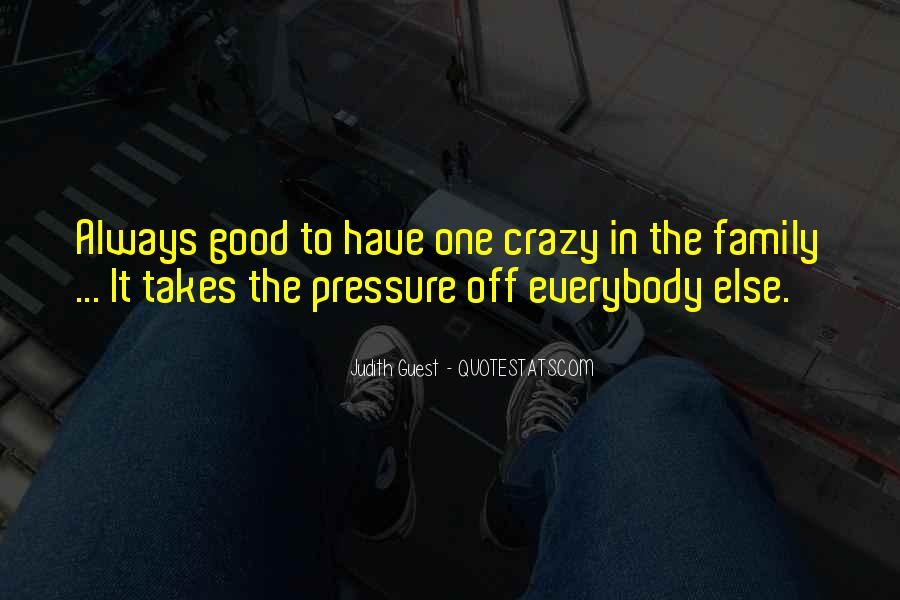 Quotes About Crazy Family #361535