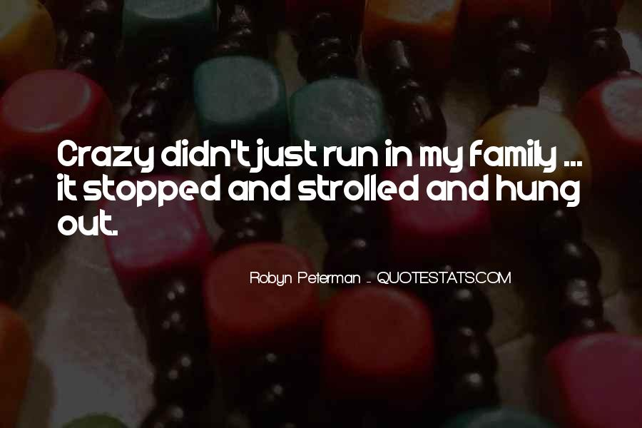 Quotes About Crazy Family #879354
