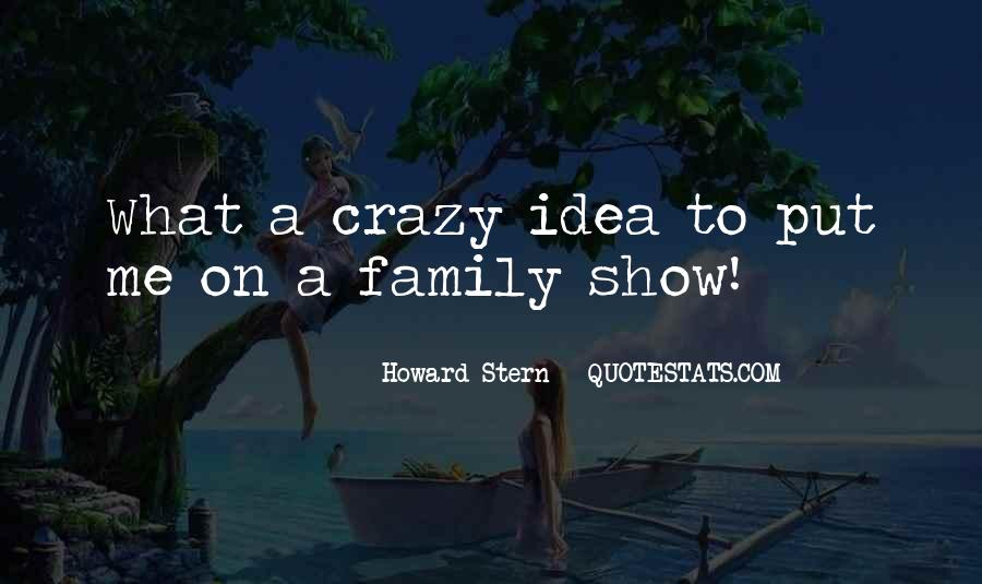 Quotes About Crazy Family #907352