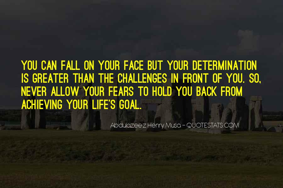 Quotes About Challenges And Determination #1135746