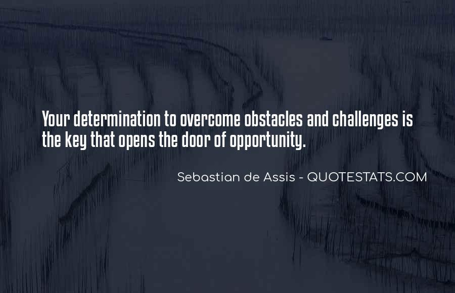 Quotes About Challenges And Determination #870639