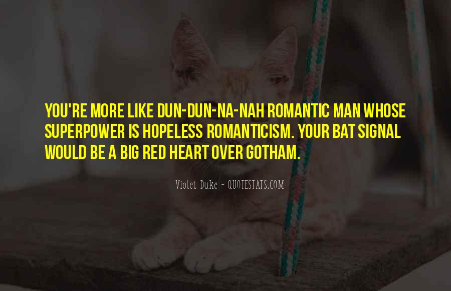 Quotes About Hopeless Romanticism #505988