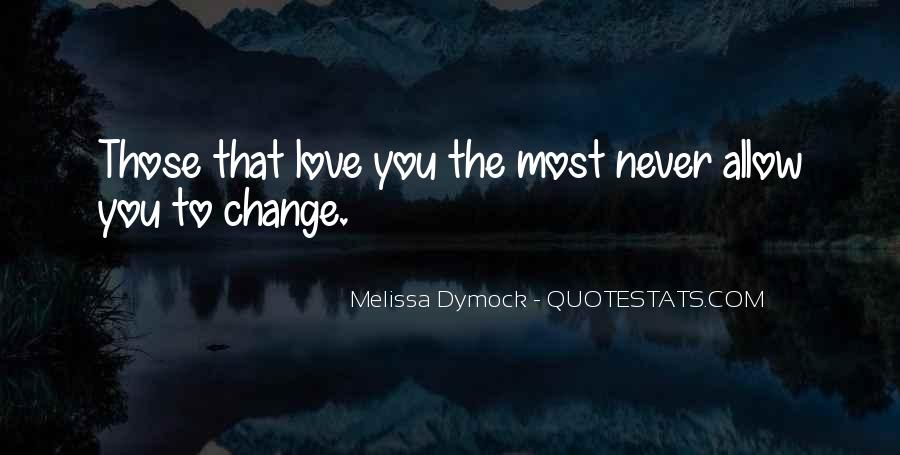 Quotes About Change For The One You Love #6329