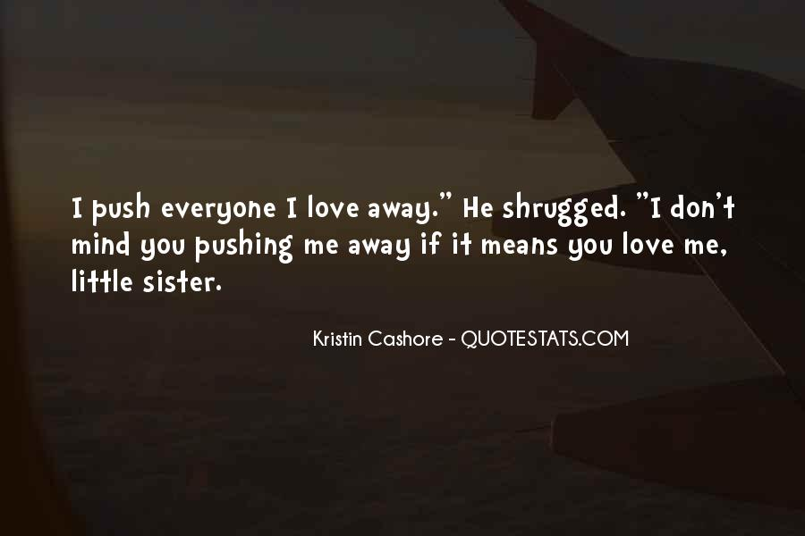 Quotes About Pushing Others Away #154757