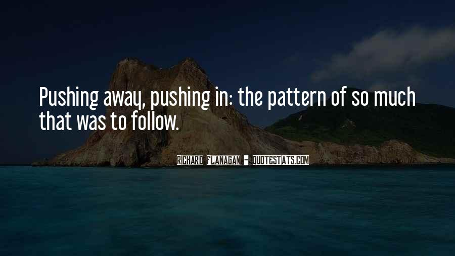 Quotes About Pushing Others Away #157181