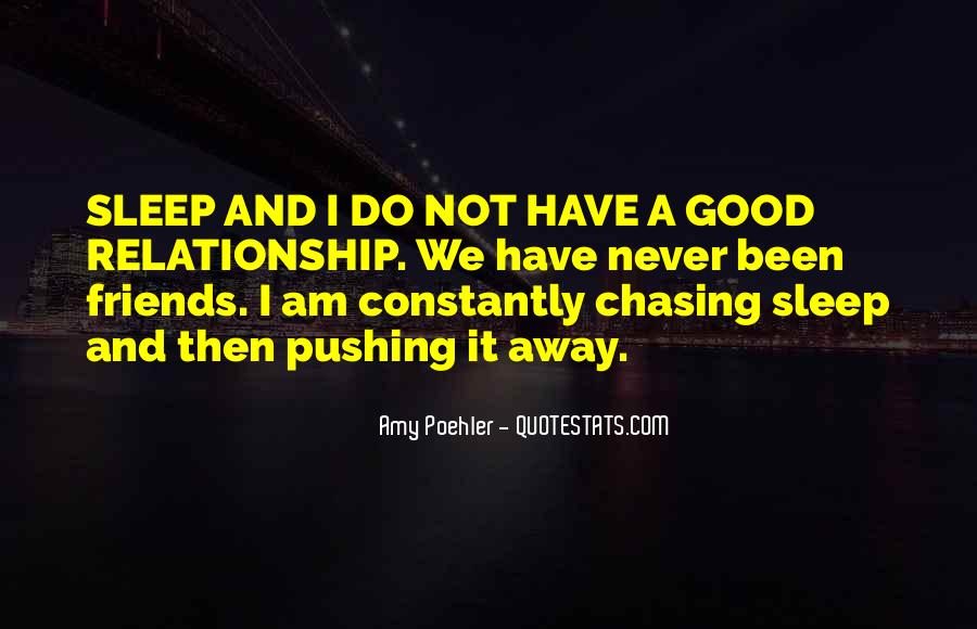 Quotes About Pushing Others Away #236790