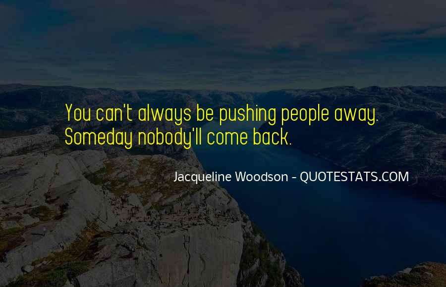 Quotes About Pushing Others Away #580784