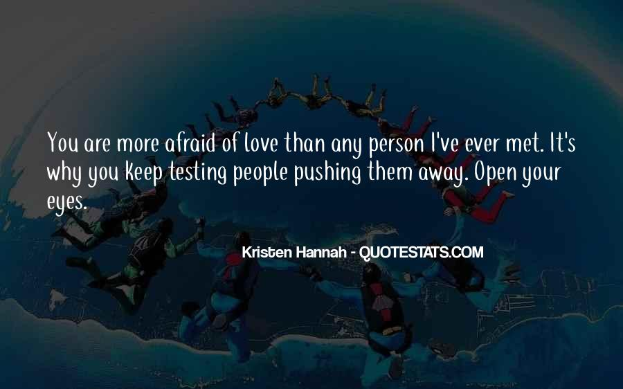 Quotes About Pushing Others Away #600161