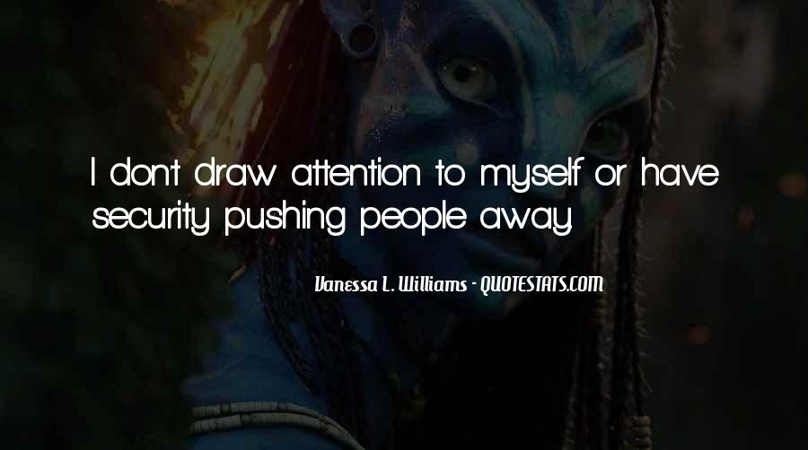 Quotes About Pushing Others Away #9919