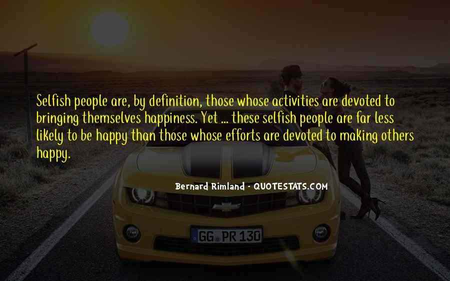 Quotes About Bringing Happiness To Others #418922