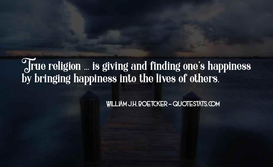 Quotes About Bringing Happiness To Others #727375