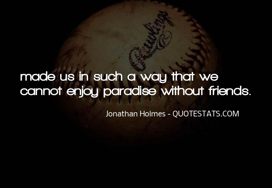 Quotes About Paradise And Friends #387717