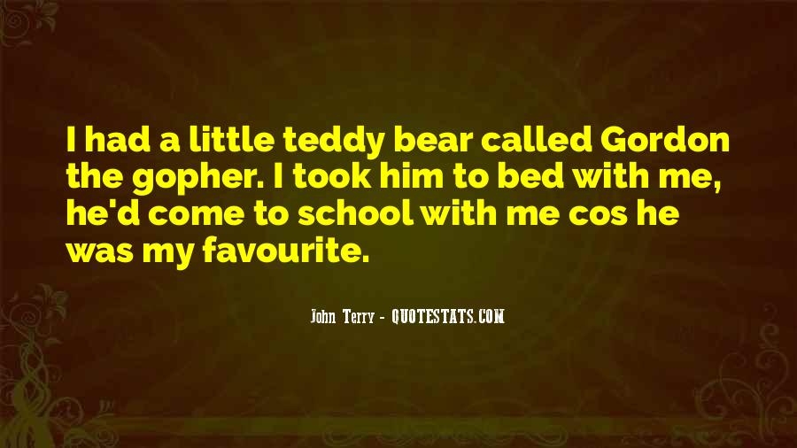 Quotes About A Teddy Bear #1245885