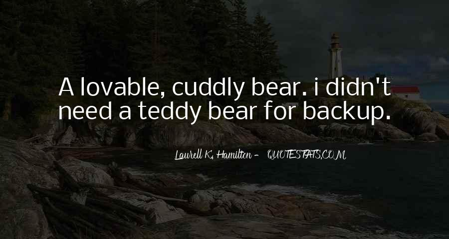 Quotes About A Teddy Bear #1290446