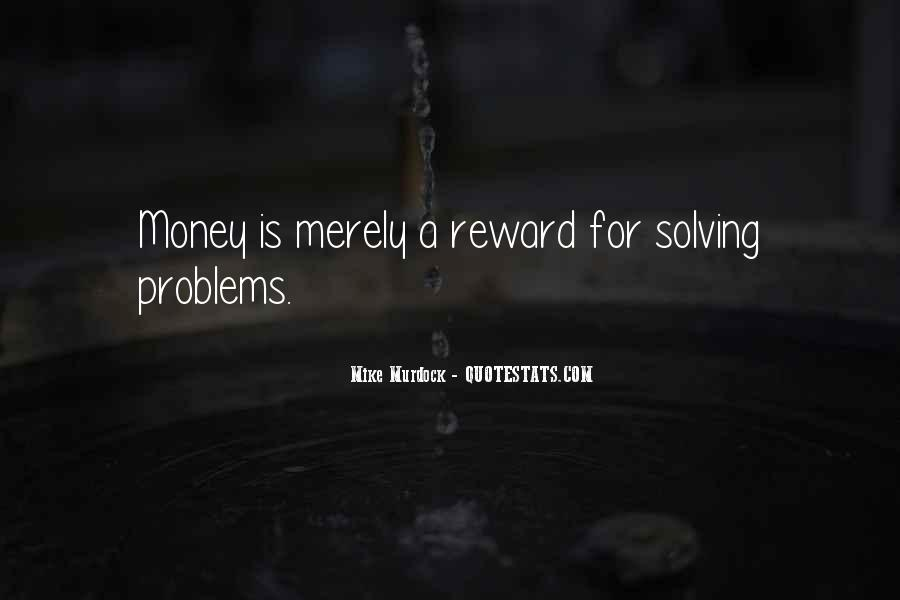 Quotes About Money Solving Problems #112799