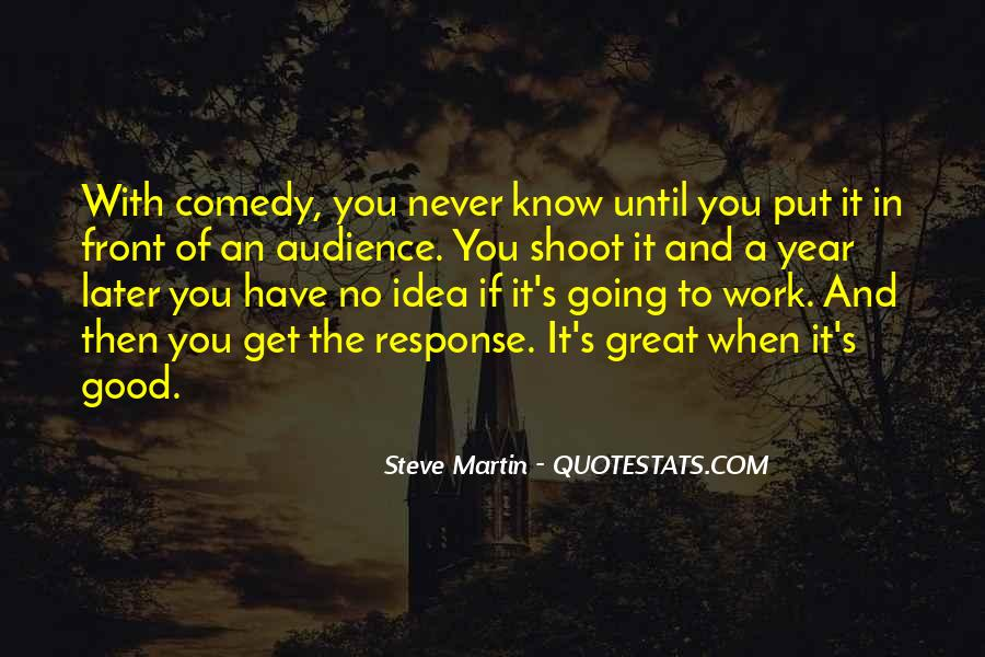 Quotes About Having Something Good In Front Of You #121612