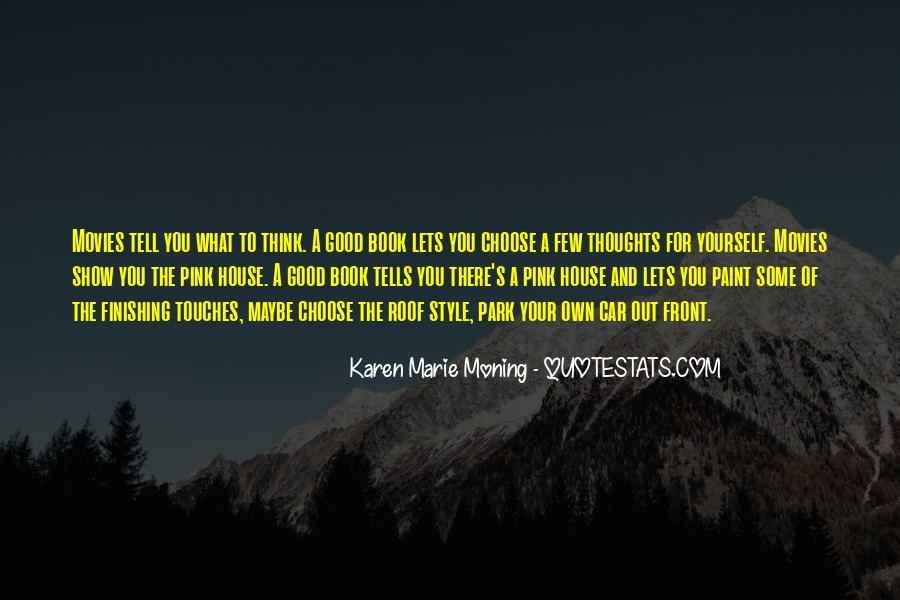 Quotes About Having Something Good In Front Of You #121718