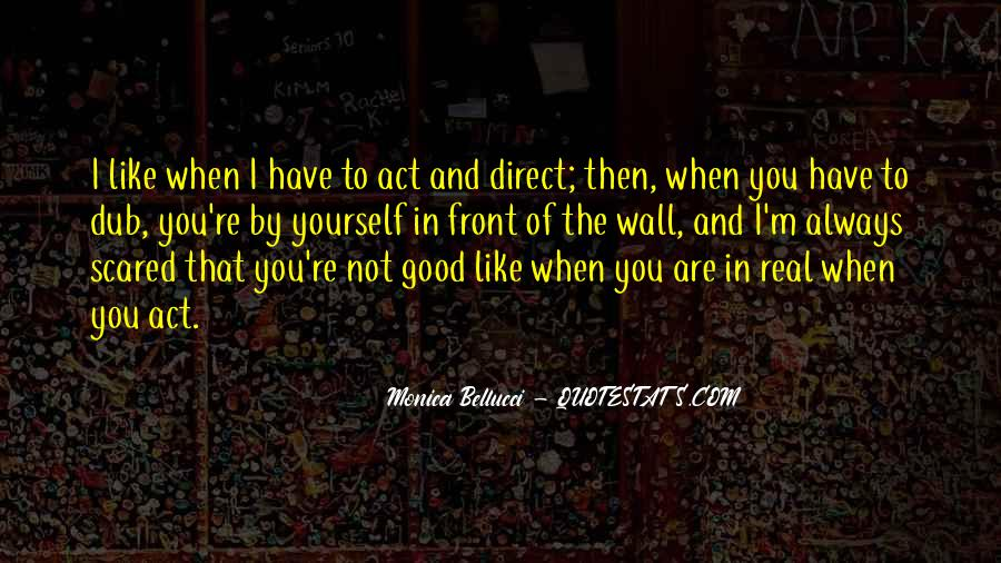 Quotes About Having Something Good In Front Of You #148800