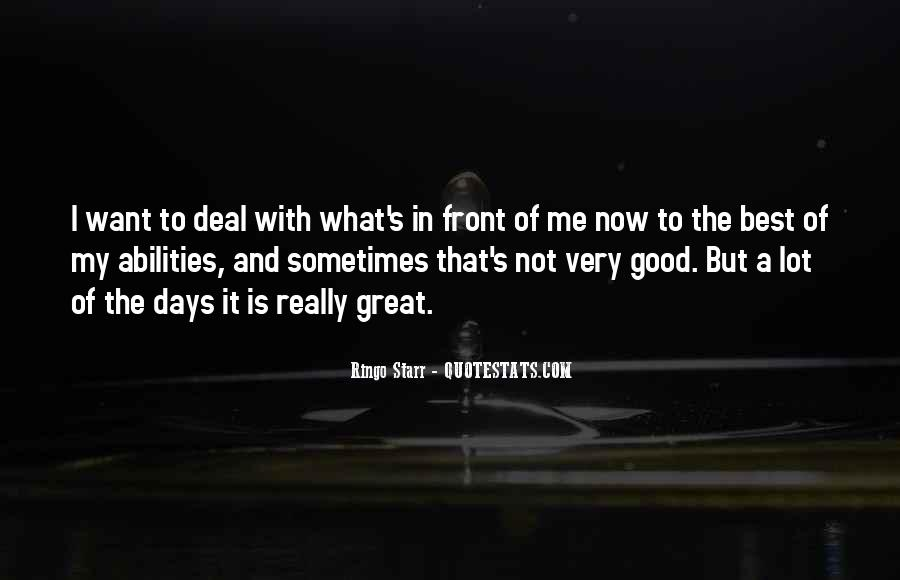 Quotes About Having Something Good In Front Of You #230371