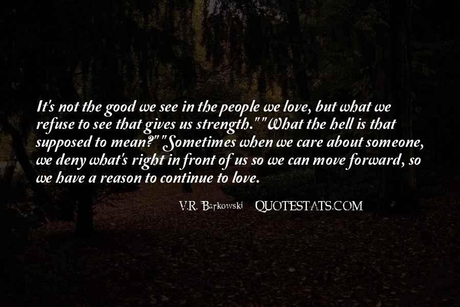 Quotes About Having Something Good In Front Of You #245559