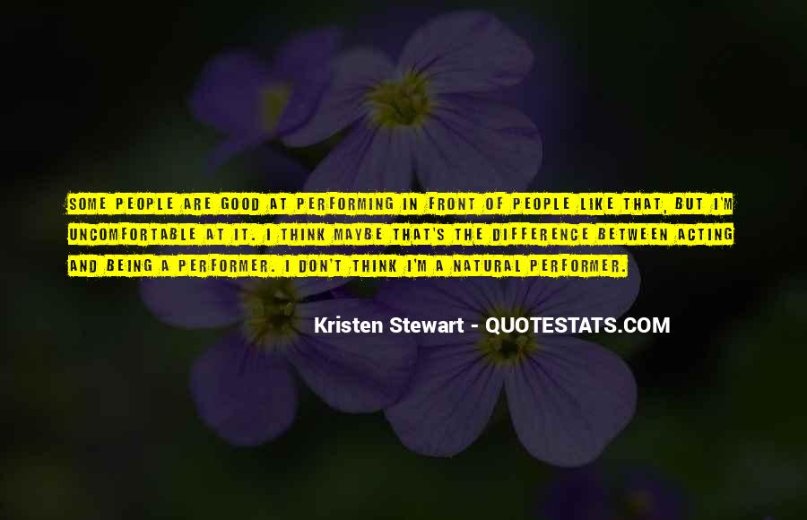 Quotes About Having Something Good In Front Of You #314990
