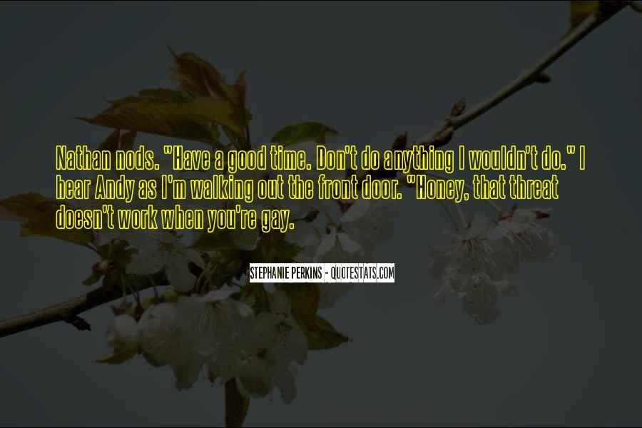 Quotes About Having Something Good In Front Of You #358704