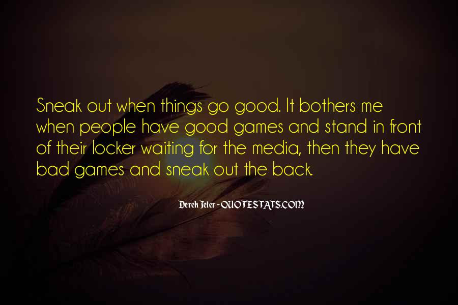 Quotes About Having Something Good In Front Of You #500114