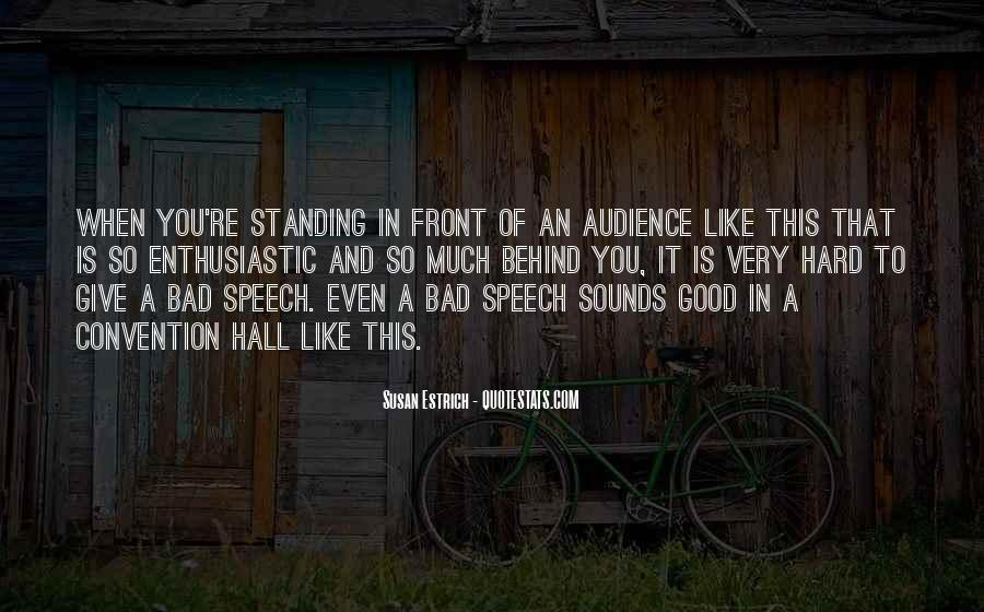 Quotes About Having Something Good In Front Of You #704383