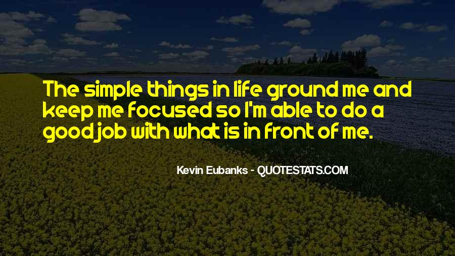 Quotes About Having Something Good In Front Of You #724260