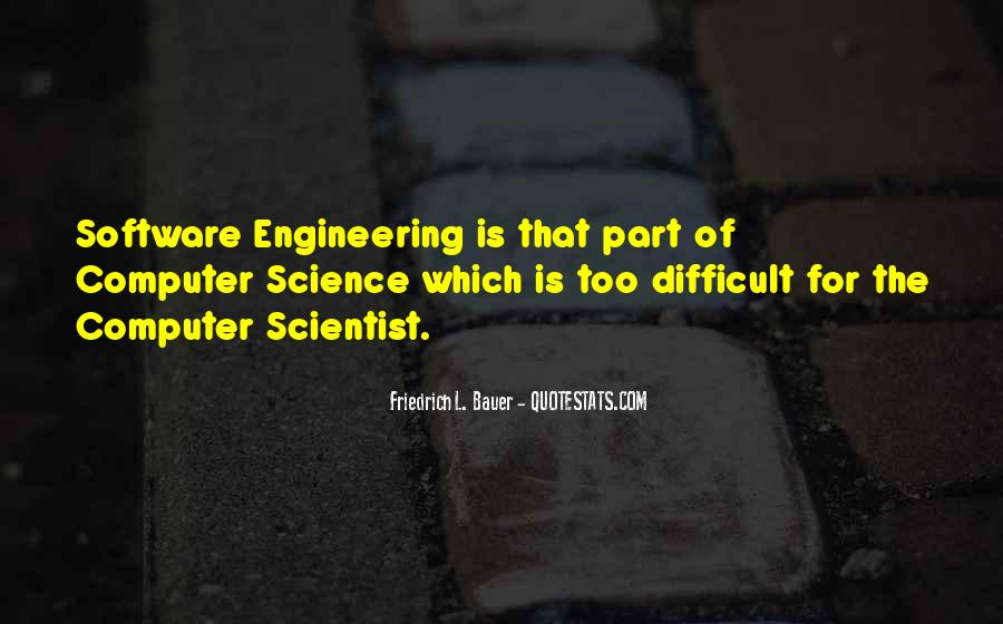 Quotes About Computer Software Engineering #1791075