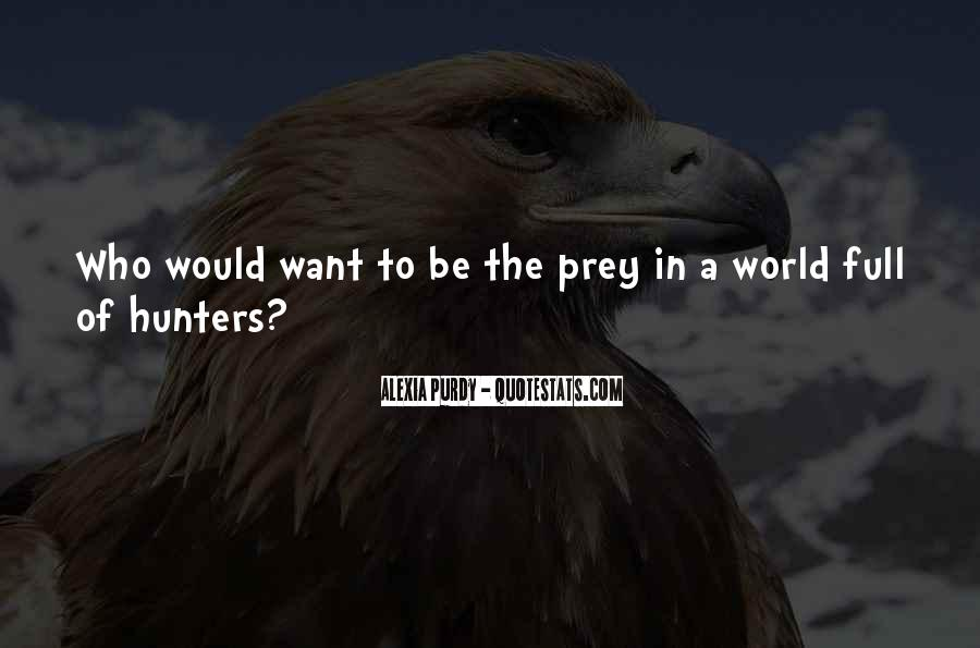 Quotes About The Hunter And Prey #1006287