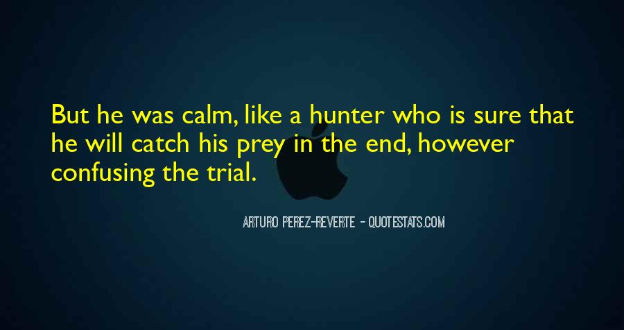Quotes About The Hunter And Prey #1032646