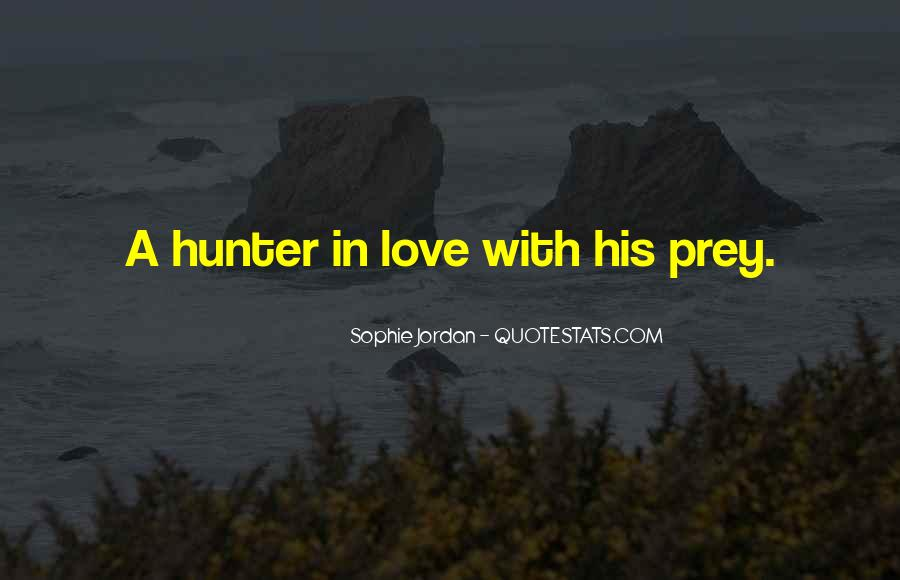 Quotes About The Hunter And Prey #1042756