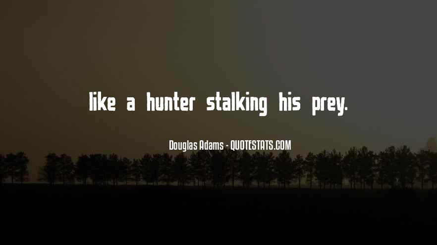 Quotes About The Hunter And Prey #1105907