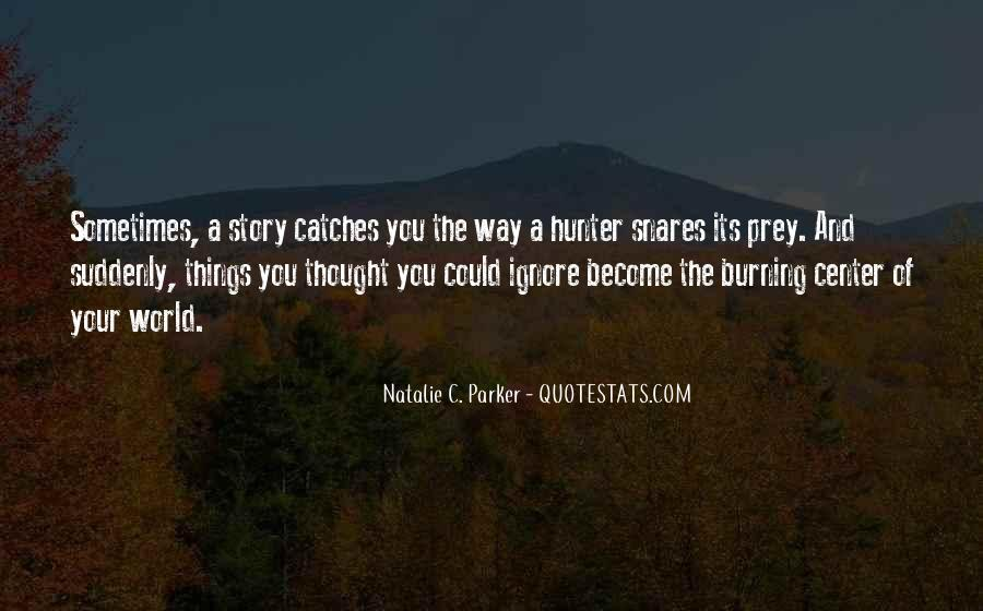 Quotes About The Hunter And Prey #1128725