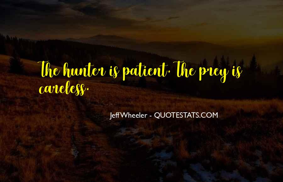 Quotes About The Hunter And Prey #1175790